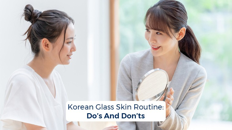 KOREAN GLASS SKIN ROUTINE: DO'S AND DON'TS