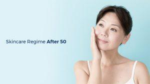 Skincare regime after 50