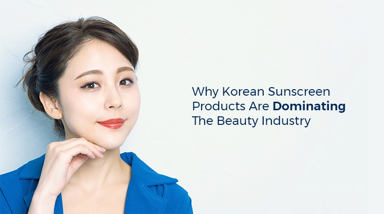 Why Korean Sunscreen Products are Dominating the Beauty Industry